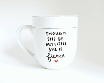 Though She Be But Little She Is Fierce, Halloween, Under 25, Shakespeare Quote Coffee Tea Mug, 10 oz White, Dishwasher Safe