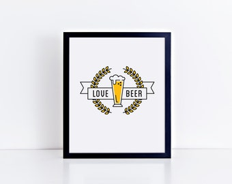Love Beer Art Print 8x10, 11x14 Wall Decor, Home Decor
