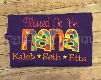 "Grandmother shirt for NANA Customized and Personalized ""Blessed to be"""