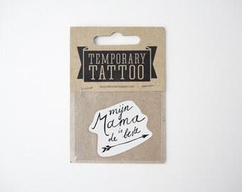 Mijn Mama is de Beste - Temporary Tattoo