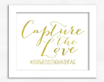 Capture The Love Print in Gold Foil Look - Faux Metallic Calligraphy Wedding Hashtag Sign for Social Media Sharing (4002)