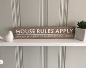 hand-painted wood sign :  House Rules Apply sign -FREE SHIPPING