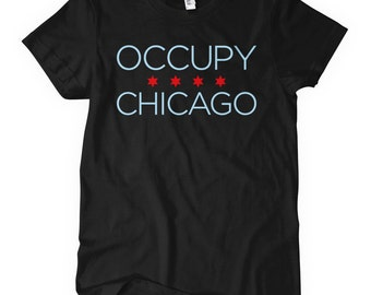 Women's Occupy Chicago T-shirt - S M L XL 2x - Ladies' Chicago Tee, OWS, Corruption - 4 Colors