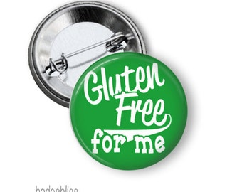 Gluten Free pinback button badge or magnet - Gluten free awareness