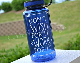Motivational Water Bottle, 34 oz. Wide Mouth Sports Water Bottle // Don't Wish For It, Work For ItTeacher Gifts, Sports Teams, Gift