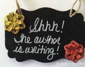Ornament or Hanging Sign – Quiet! The author is writing!