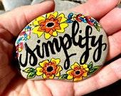 simplify / painted rocks / painted stones / paperweights / rock art / words on stones / hand painted rocks