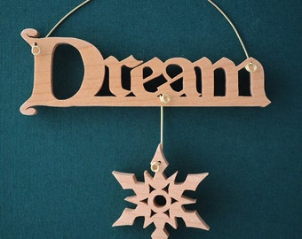 Wood Christmas Ornament, Dream Sign, Dream Ornament, Maple Wood, Scroll Saw Sign, Inspirational Saying, Snowflake Ornament