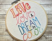 SALE!! Decorative Embroidery Hoop with Live Love Dream in Color quote 5""