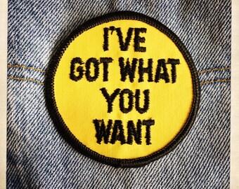 I've Got What You Want – Round Patch Authentic Vintage 60s 70s Denim Hippy Hippie Boho
