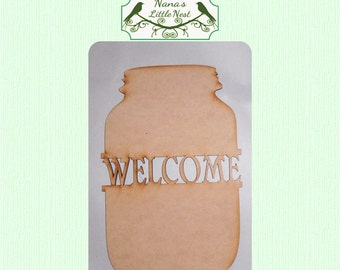 Welcome Canning Jar  -  (Large ) Wood Cut Out -  Laser Cut/ Personalized Free