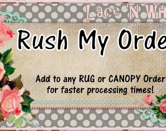 Rush My Order Add-On Listing to any Rug or Canopy Order from LaceNWhimsy