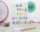 Funny Birthday card - knock knock it's PROSECCO o'clock - personalized - party invite - personalised - custom - large card - UK
