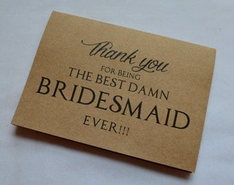 Thank you for being the BEST damn BRIDESMAID ever thank you cards bridesmaid cards bridal party thank you card maid of honor wedding party