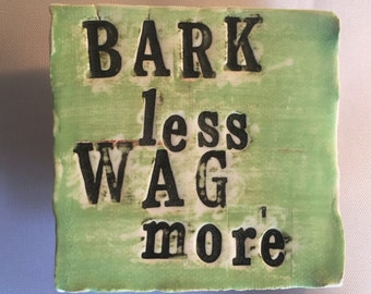 BARK less WAG more