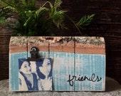 Wood Blocks - Best Friend Gift - Clip Frame - Pallet Wood Decor