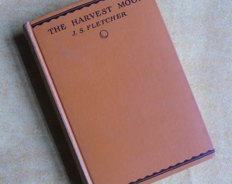 Vintage Novel - Mystery and Romance, The Harvest Moon, J.S. Fletcher, First Edition, George H. Doran Co. 1927