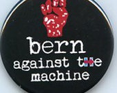 Bern against the machine Bernie Sanders button