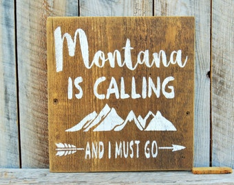 Montana Is Calling and I Must Go Rustic Home Decor Montana Decor Mountain Home Lodge Decor Rustic Cabin Sign Montana Love Sign Wall Art