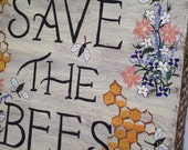 Save The Bees Custom Sign