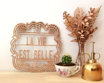 "Wall decor "" La vie est belle "" lasr cut"