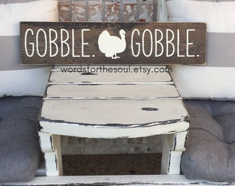 Gobble Gobble - wood Sign - Autumn - Rustic Sign  - Autumn Wood Sign - Wooden Sign - Farmhouse Decor - Thankful Sign - thanksgiving - gobble