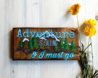 """Adventure is waiting & I must go hand painted reclaimed wood sign 8"""" long by 4"""" tall. Ready to ship!"""