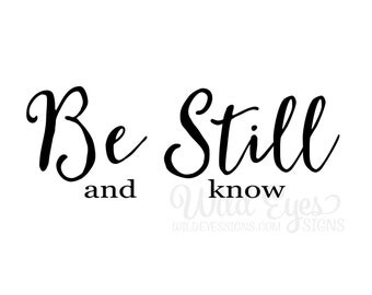 Be Still and know vinyl wall decal Psalm 46:10 Scripture wall art Vinyl bible verse - Be still and know that I am God PS46V10-0005