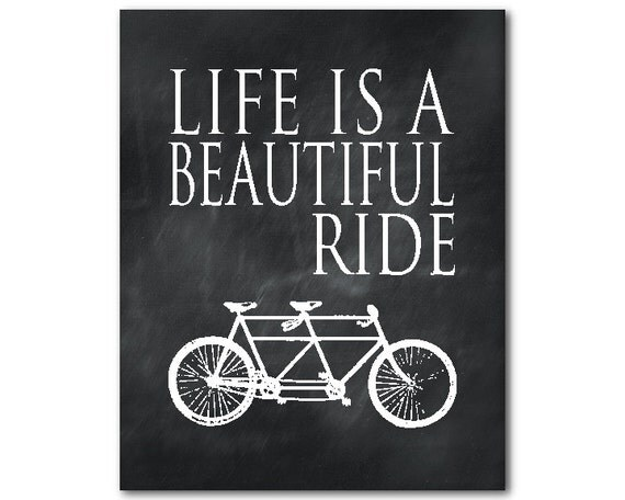 Life Is A Beautiful Ride Inspirational By SusanNewberryDesigns