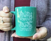 50% OFF  |  11oz teal ceramic mug- I'm a Strong Woman Fueled by Strong Coffee
