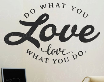 Do What You Love Love What You Do - Success Office Work Business Life Play Imagination - Wall Decal Quote Vinyl Lettering Art Insp T70