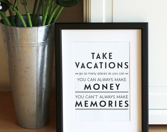 Take Vacations Giclee Art Print Typography Quote