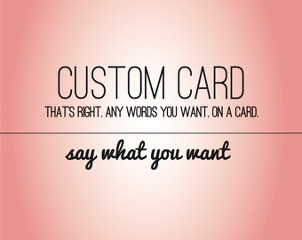 Custom Card, Funny Card, Greeting Card