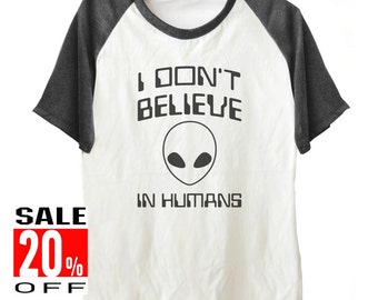 I don't believe in Humans tshirt women workout tshirt graphic tee men shirt size S M L