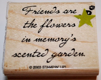 Friends are Flowers Rubber Stamp from Stampin Up