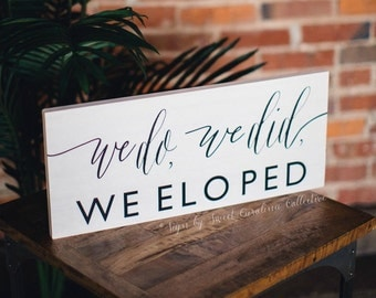 We Eloped Wooden Wedding Signs | Rustic We Eloped Sign | Elopement Announcement Sign | Just Eloped Wedding Sign | We Eloped Signage - WS-183