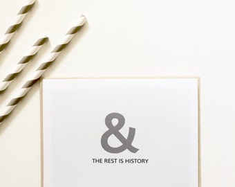 valentines day card. And the rest is history card. Love card. Wedding card. Card for engagement. Card for lovers. Ampersand Card.