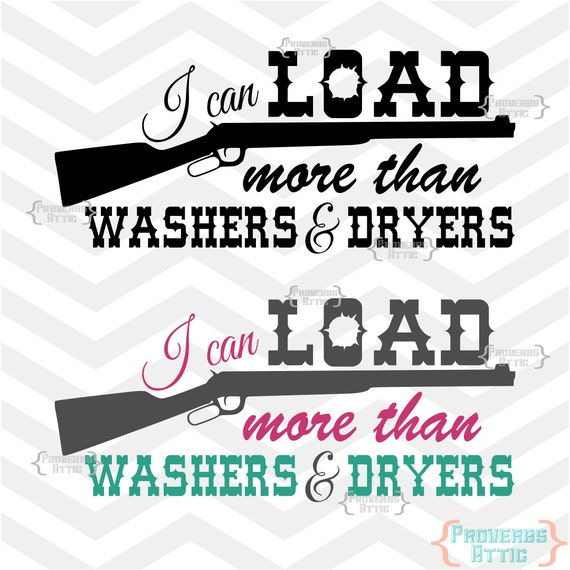 I Can Load More Than Washers Amp Dryers Rifle Gun By