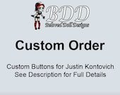 Custom Order for Justin Kontovich