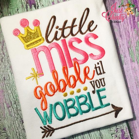 Little Miss Gobble til you Wobble Embroidered Thanksgiving Shirt - Girls Thanksgiving Shirt - Fall Shirt - Turkey Day Shirt