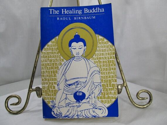 The Healing Buddha, Raoul Oyan Birnbaum Published by Shambhala (1979) Paperback First Edition Book Buddhism Sanskrit Tibetan Pali Chinese