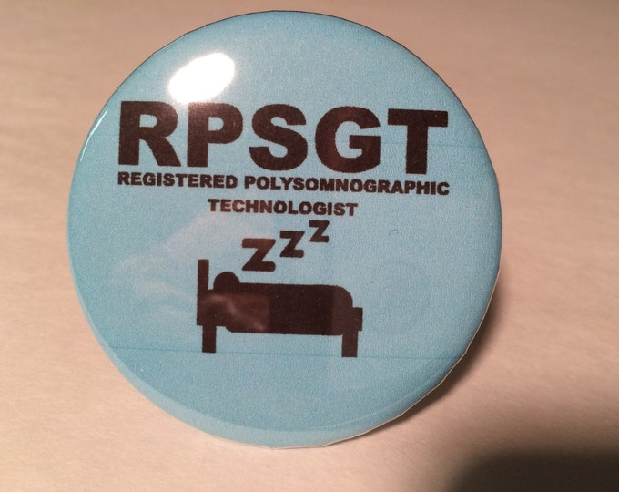 RPSGT button, 2.25 inch rpsgt button, sleep tech button, sleep tech gear, rpsgt gear, rpsgt pin, slee tech pin, sleep technologist pin