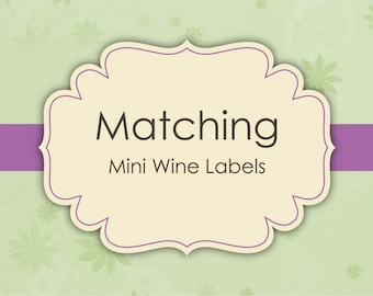 Matching Mini Wine Labels - Made to match any invitation of your choice - Digital File