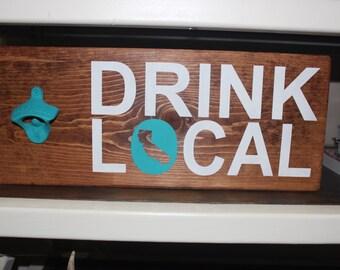 Drink Local - Bottle Opener Sign