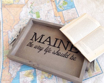 MAINE wooden serving tray - the way life should be. Maine home decor, Maine gifts, Maine barware, nautical tray, Maine slogan