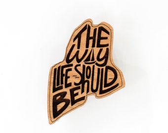 Maine State Wooden Lasered The Way Life Should Be Magnet