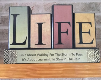 Life Isn't About Waiting For The Storm To Pass, But Learning To Dance In The Rain Wood Block Sign, Dance in the Rain Sign