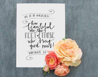 Bible Verse Printable//How beautiful are the feet of those who bring good news//Romans 10:15//Digital Download//PRINTABLE//8X10