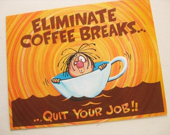 "Coffee Break card / placard. Easel-back. 9"" x 7"". Joli Greet Card Co. Comic. Coffee collectibles. Office gift. 1970s. No envelope."