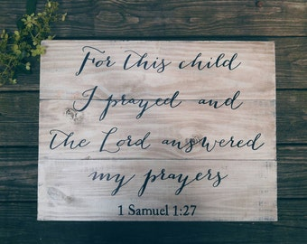 For This Child I Have Prayed And The Lord Answered My Prayers,Rustic Nursery Decor,Baby Gift, Baby Shower Gift, Nursery Decor, I Samuel 1:27